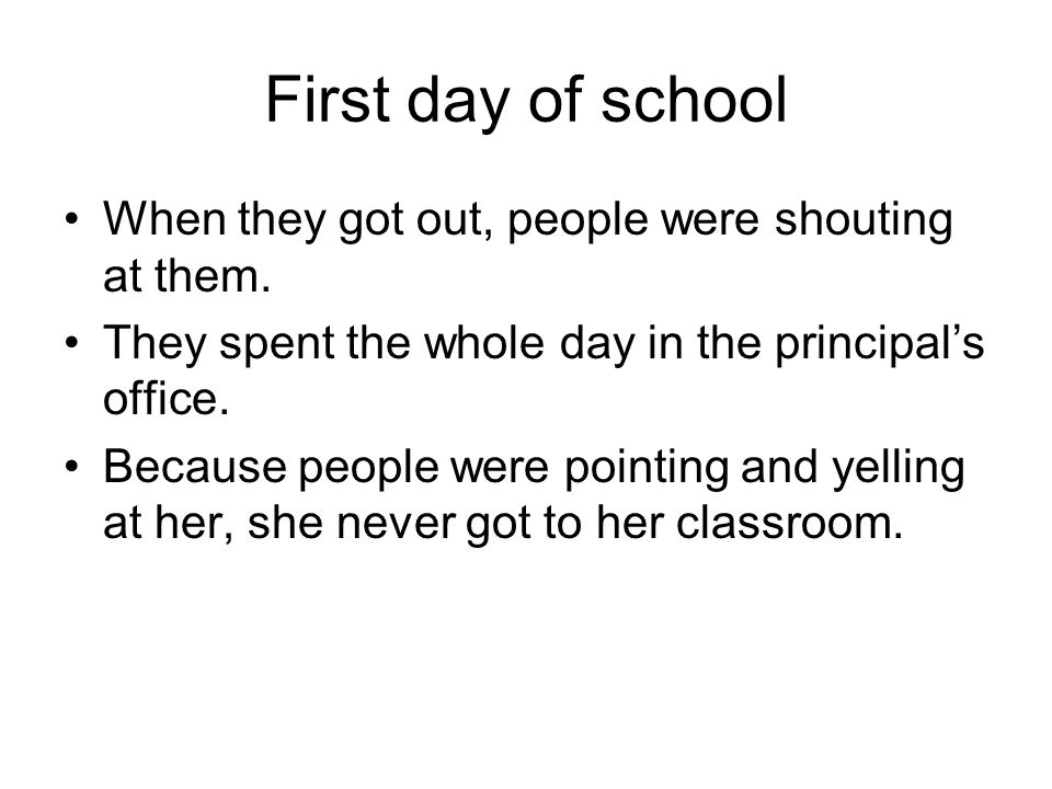 First day of school When they got out, people were shouting at them.