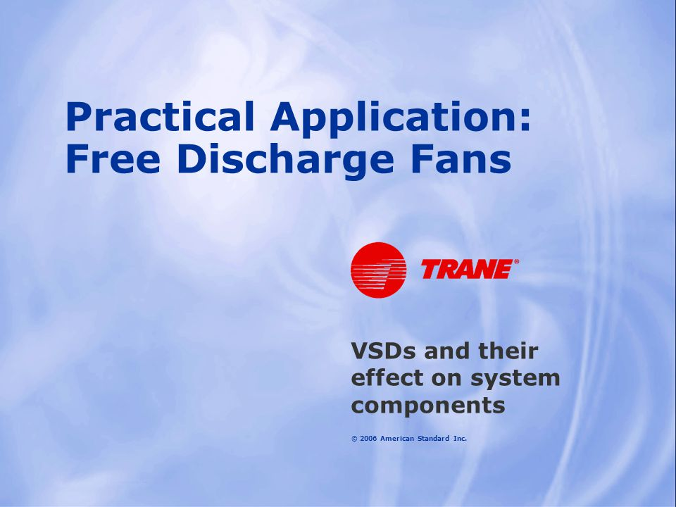 Practical Application: Free Discharge Fans