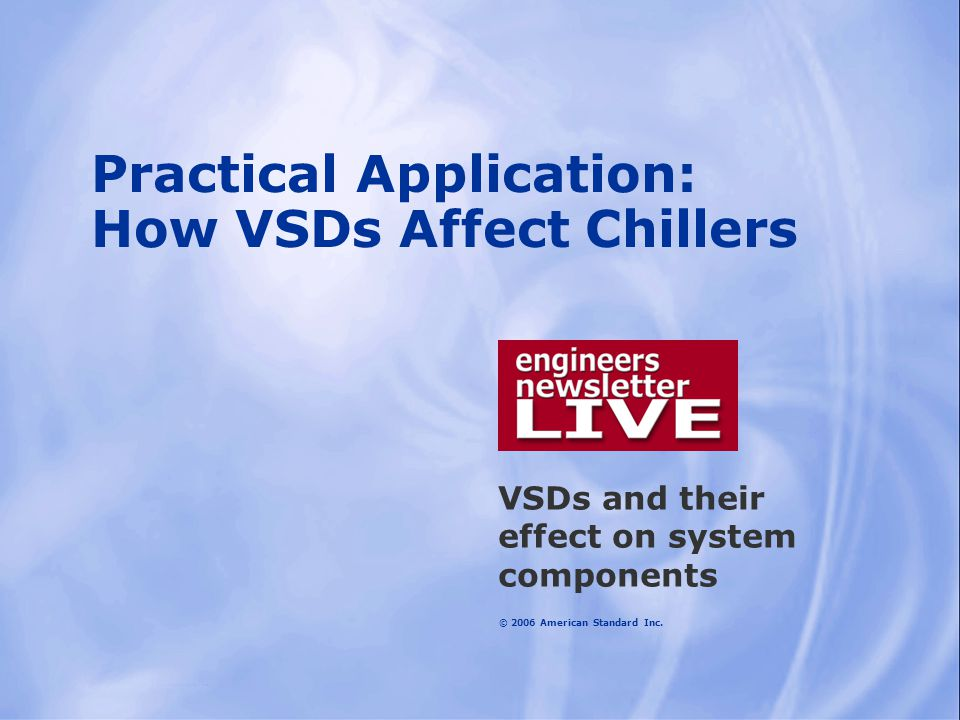 Practical Application: How VSDs Affect Chillers