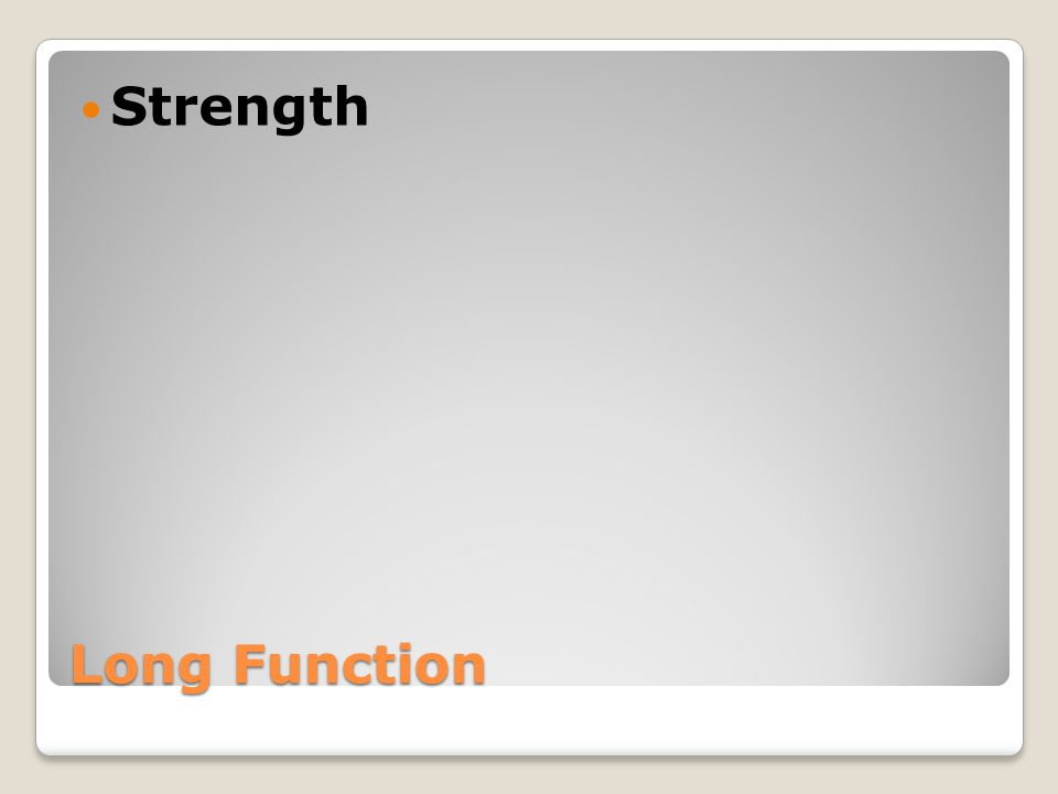 Strength Long Function