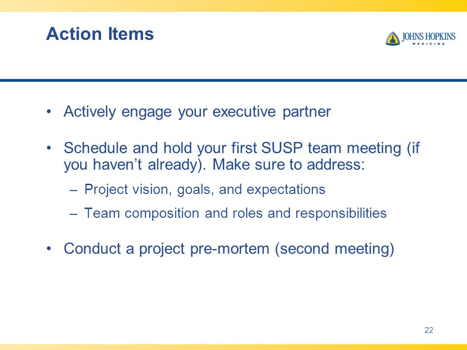 Action Items Actively engage your executive partner