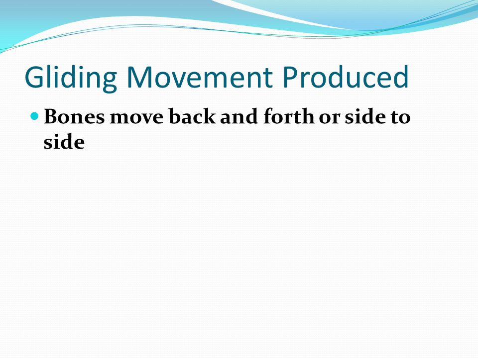 Gliding Movement Produced