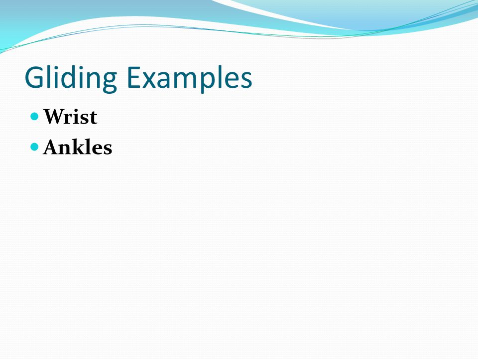 Gliding Examples Wrist Ankles