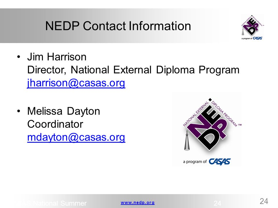 NEDP Contact Information Jim Harrison Director, National External Diploma Program jharrison@casas.org.