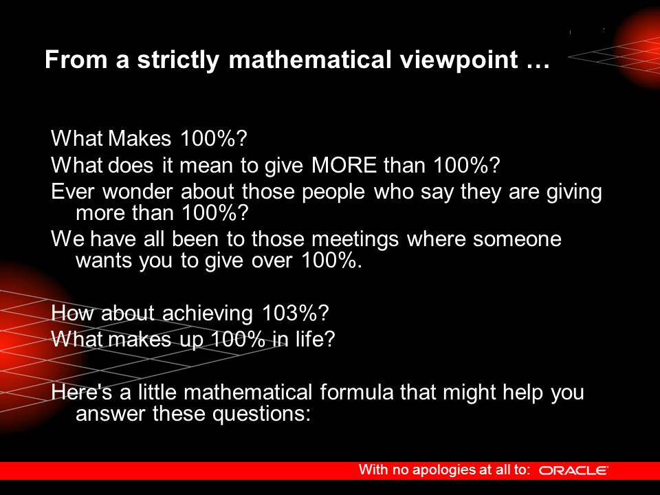 From a strictly mathematical viewpoint …