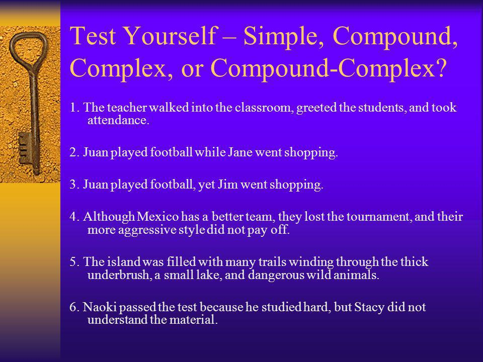 Test Yourself – Simple, Compound, Complex, or Compound-Complex