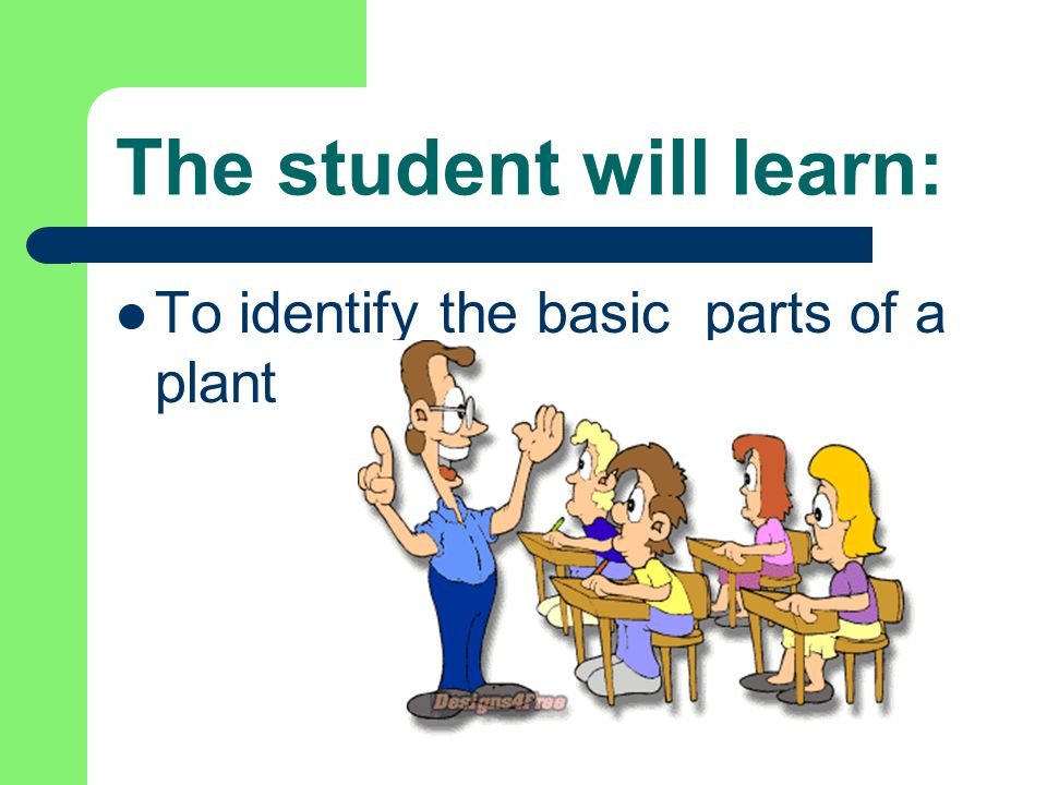 The student will learn: