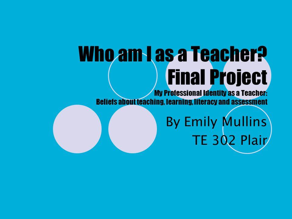 By Emily Mullins TE 302 Plair