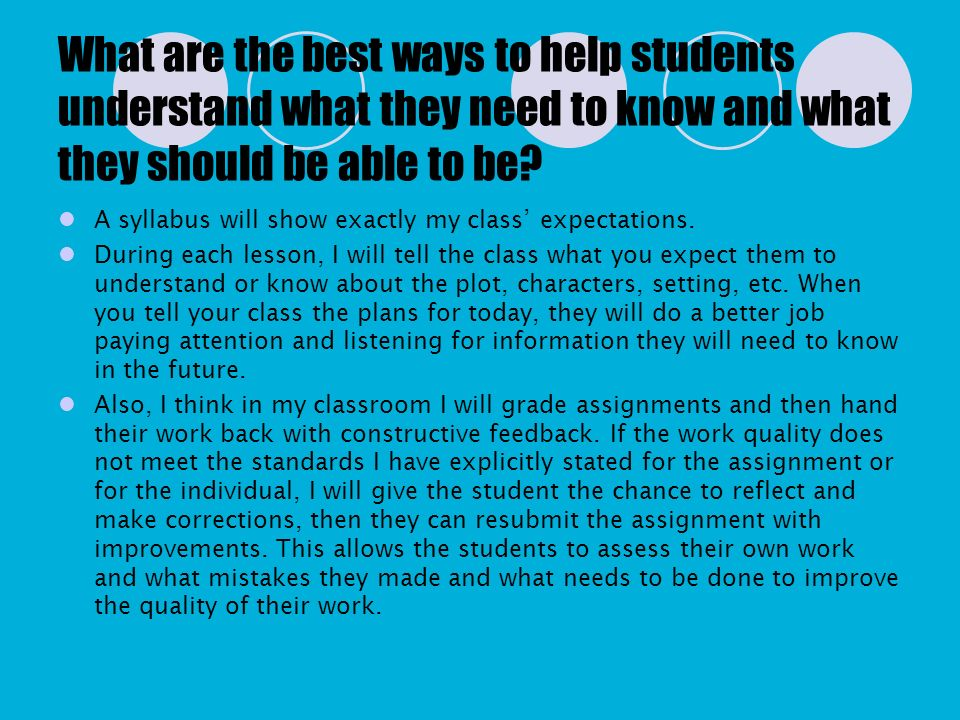 What are the best ways to help students understand what they need to know and what they should be able to be