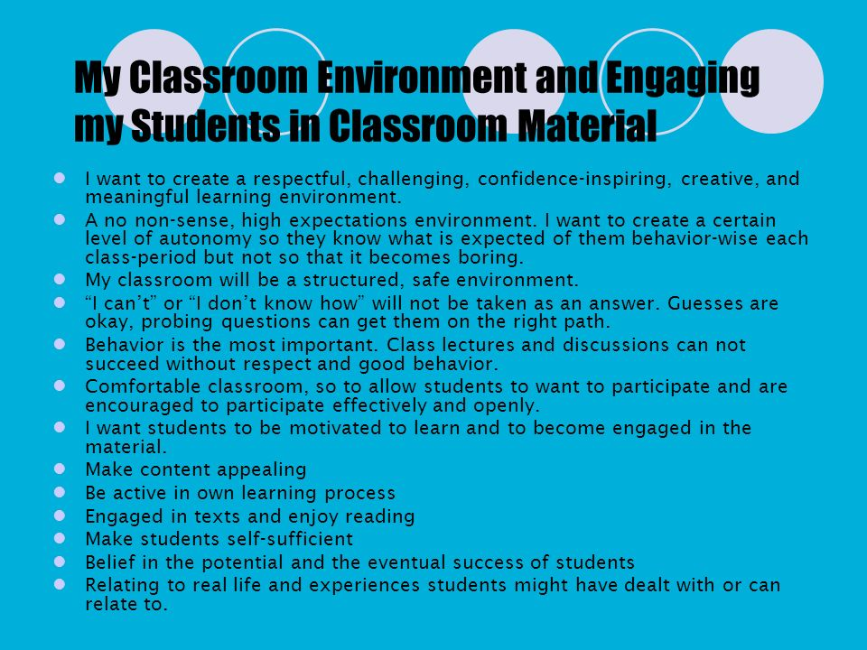 My Classroom Environment and Engaging my Students in Classroom Material