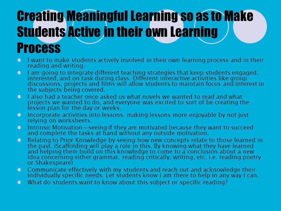 Creating Meaningful Learning so as to Make Students Active in their own Learning Process
