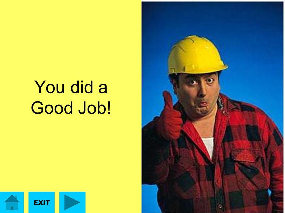 You did a Good Job! EXIT