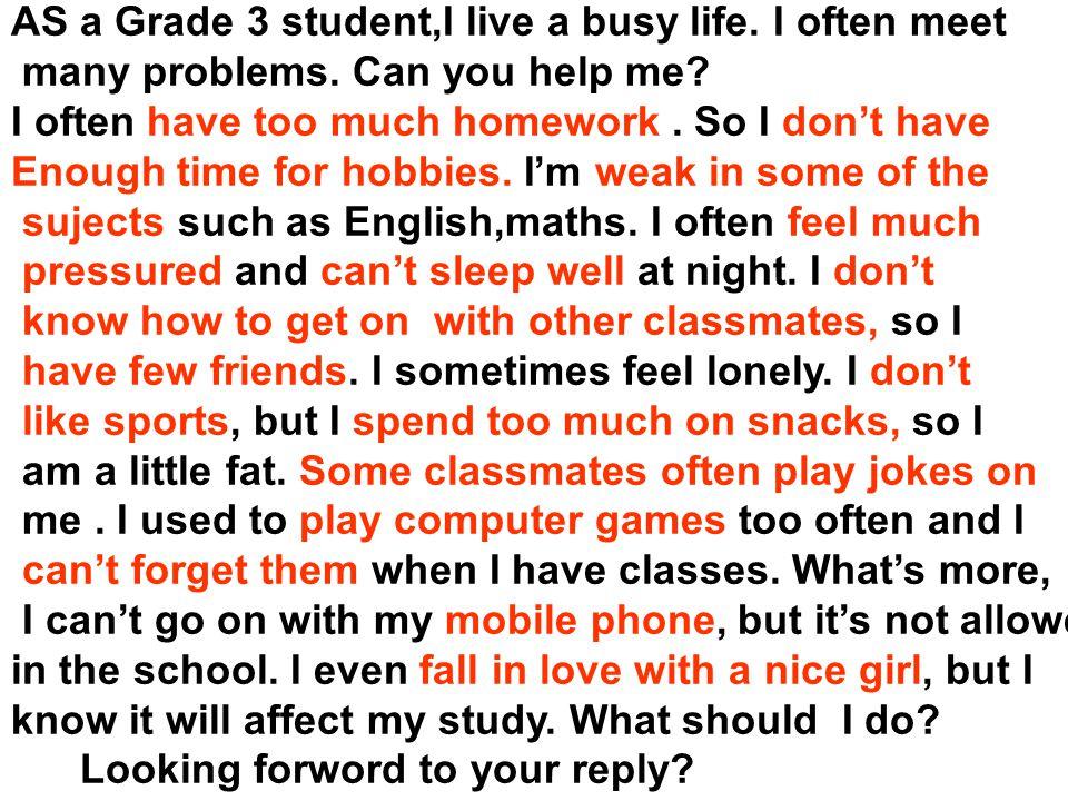 AS a Grade 3 student,I live a busy life. I often meet