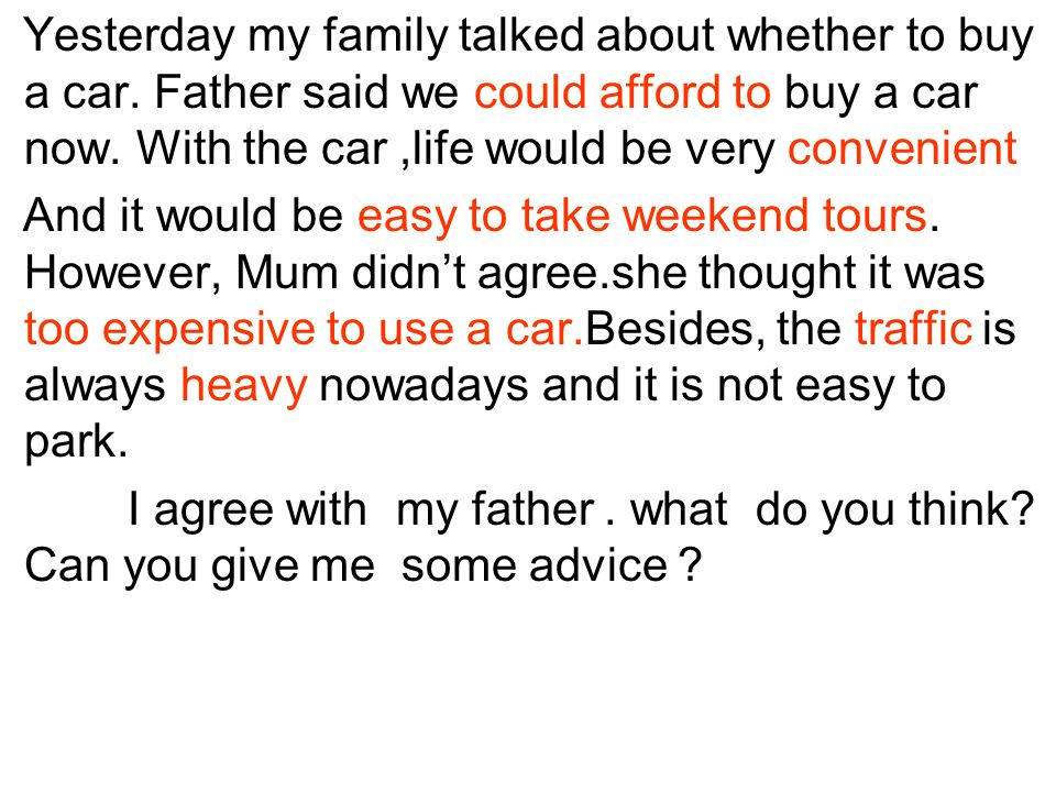 Yesterday my family talked about whether to buy a car