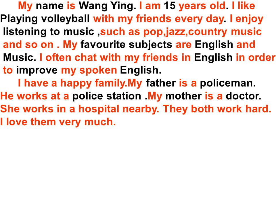 My name is Wang Ying. I am 15 years old. I like