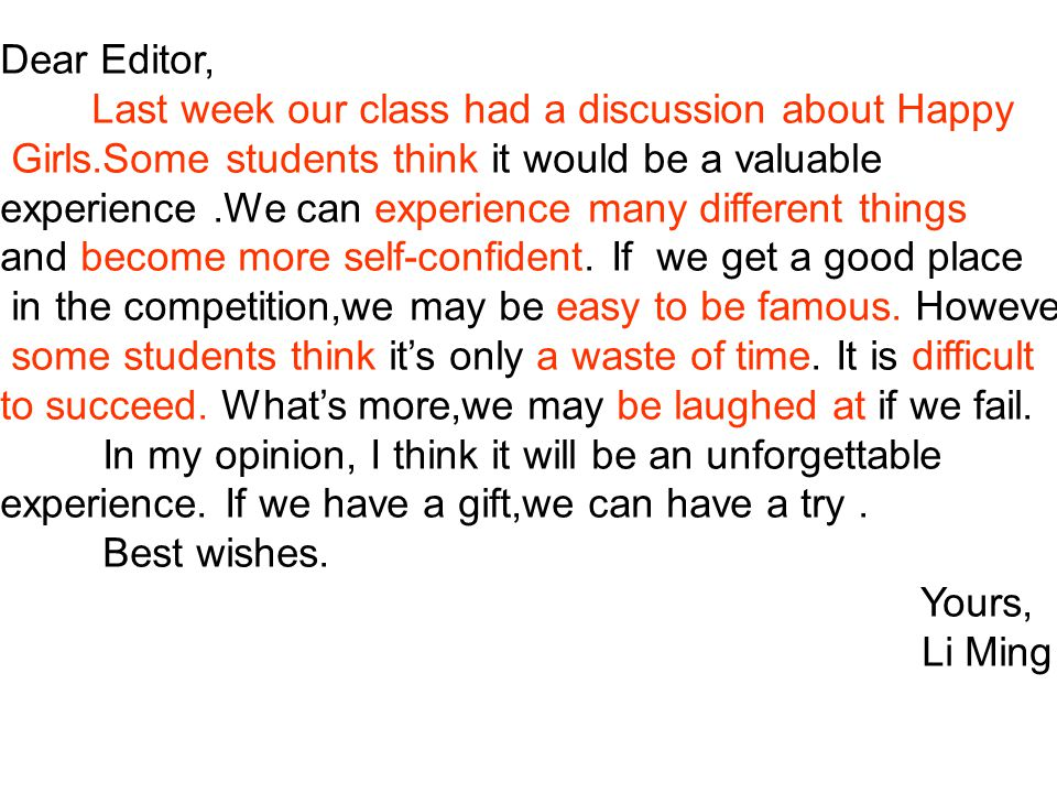 Dear Editor, Last week our class had a discussion about Happy. Girls.Some students think it would be a valuable.