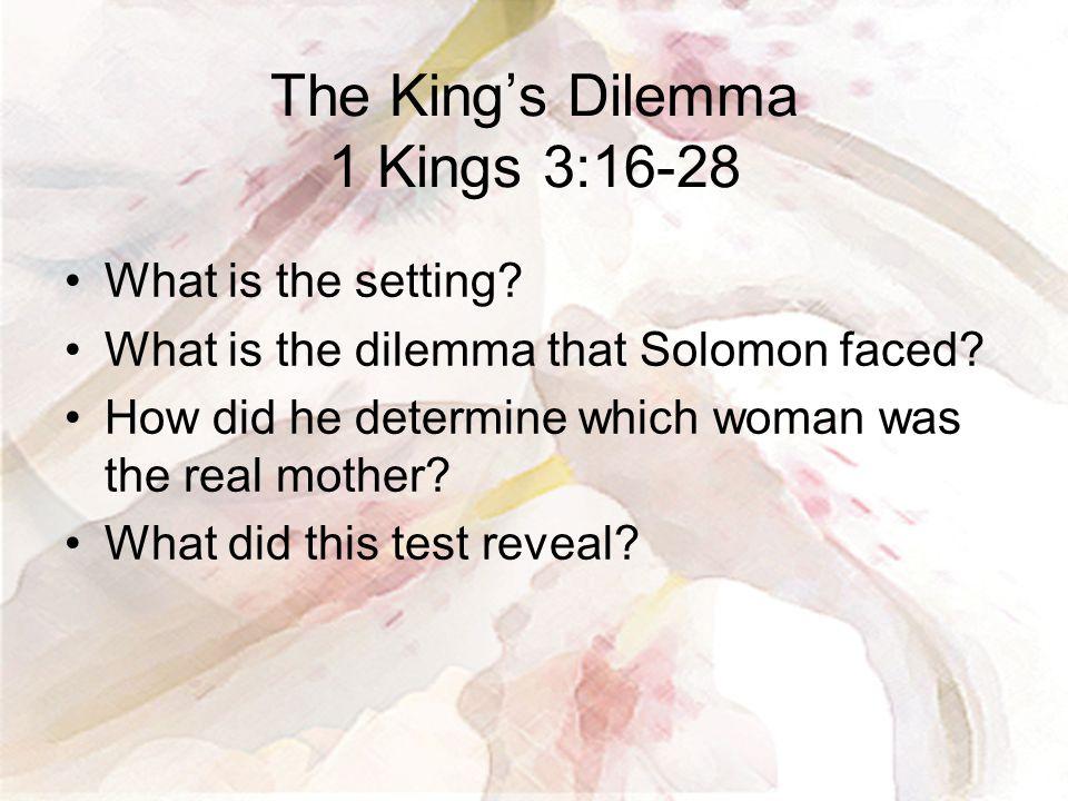 The King's Dilemma 1 Kings 3:16-28