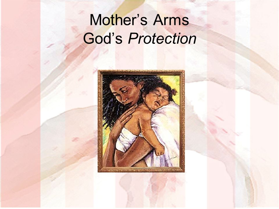 Mother's Arms God's Protection