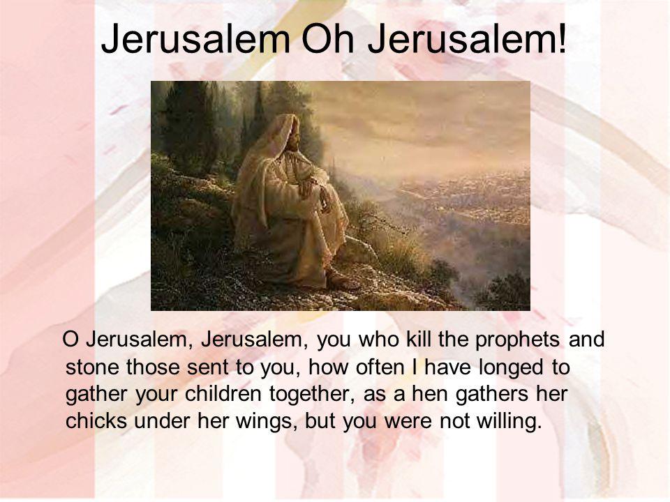 Jerusalem Oh Jerusalem!
