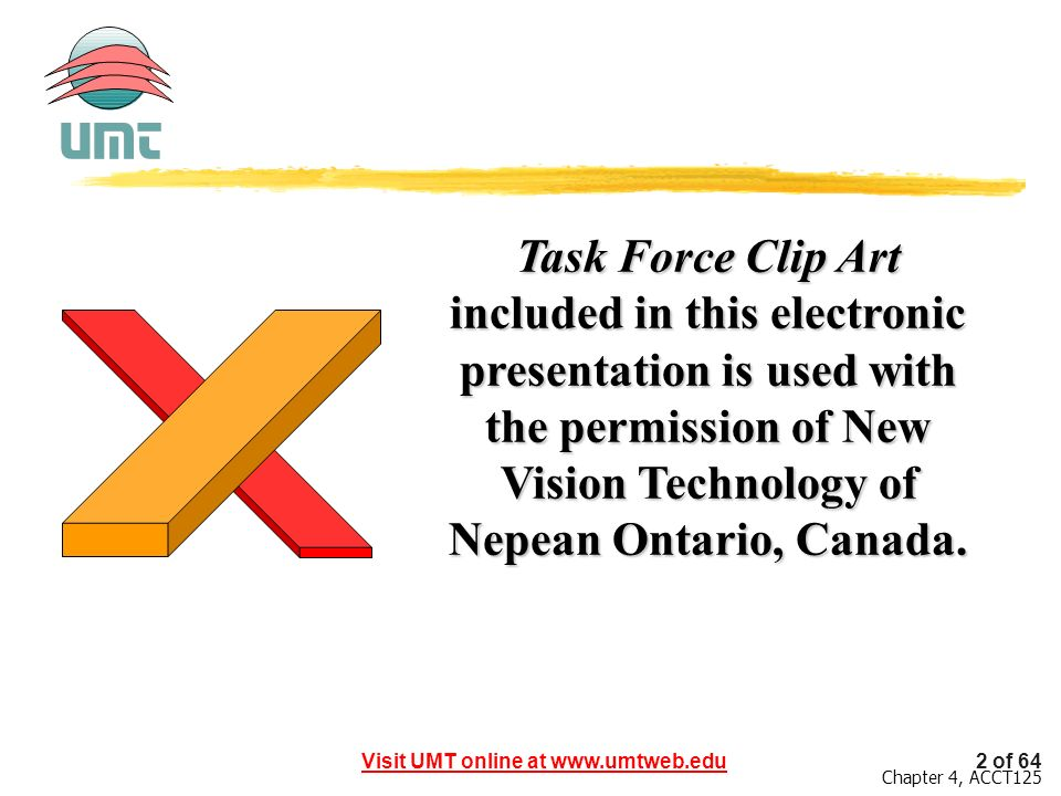 Task Force Clip Art included in this electronic presentation is used with the permission of New Vision Technology of Nepean Ontario, Canada.