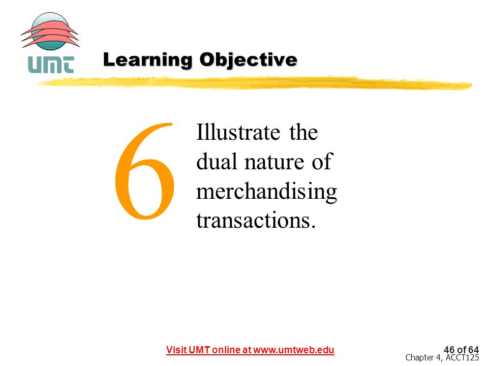 6 Illustrate the dual nature of merchandising transactions.