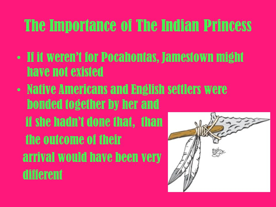 The Importance of The Indian Princess