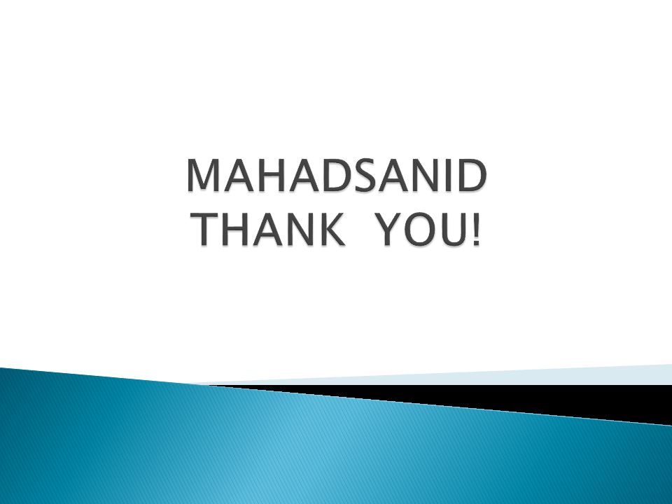 MAHADSANID THANK YOU!
