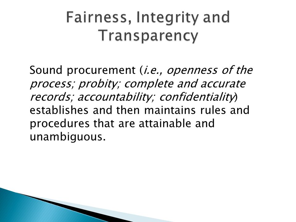 Fairness, Integrity and Transparency