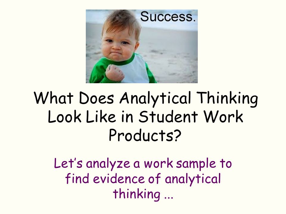 What Does Analytical Thinking Look Like in Student Work Products