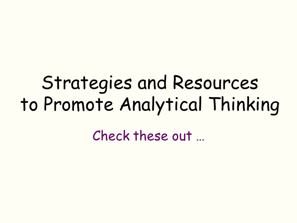 Strategies and Resources to Promote Analytical Thinking