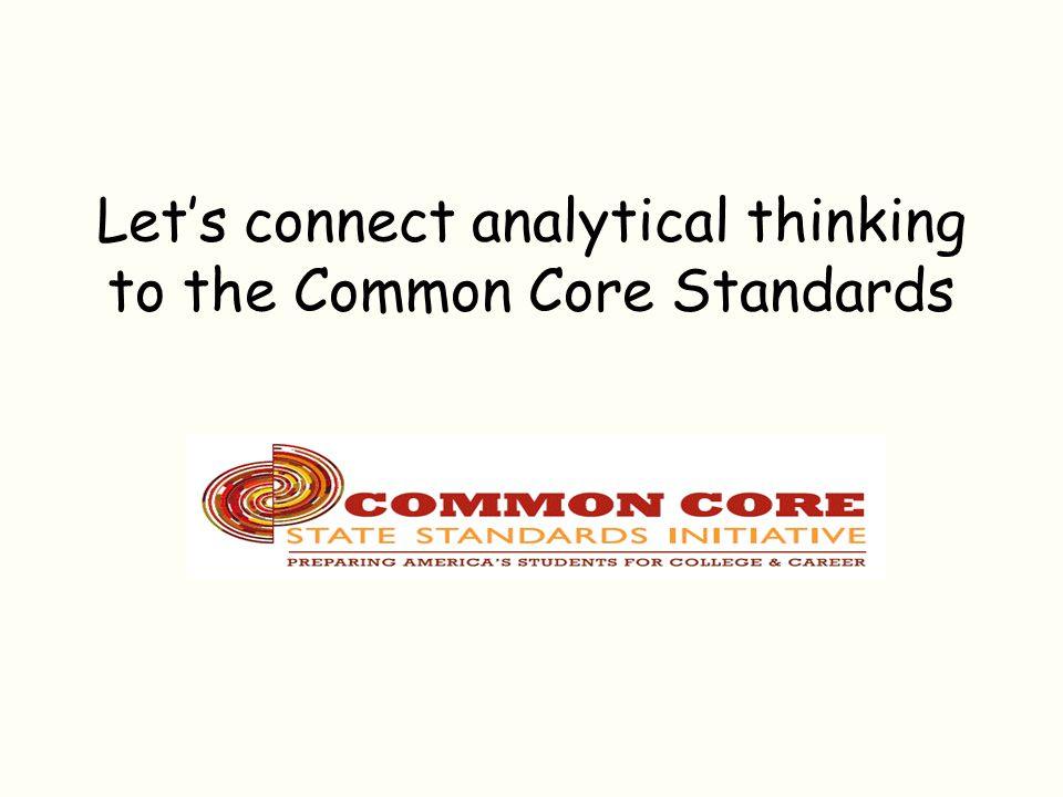 Let's connect analytical thinking to the Common Core Standards