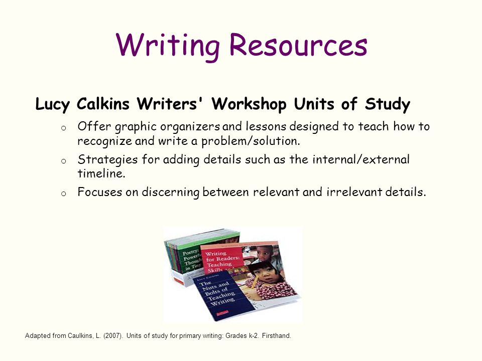 Writing Resources Lucy Calkins Writers Workshop Units of Study