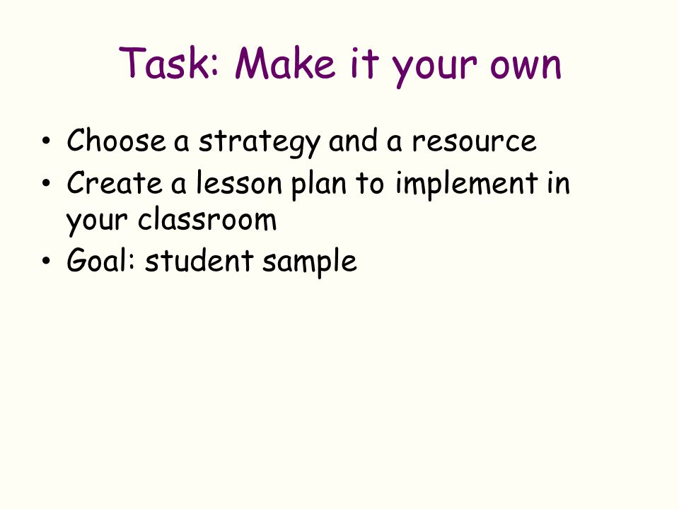 Task: Make it your own Choose a strategy and a resource