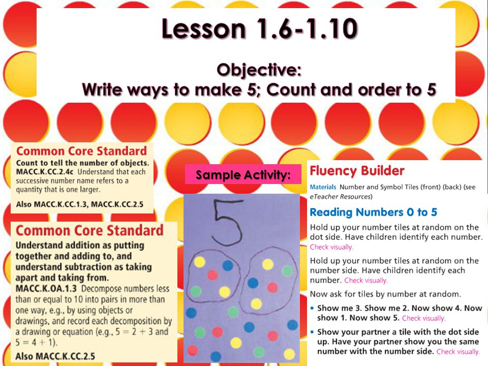 Lesson 1.6-1.10 Objective: Write ways to make 5; Count and order to 5