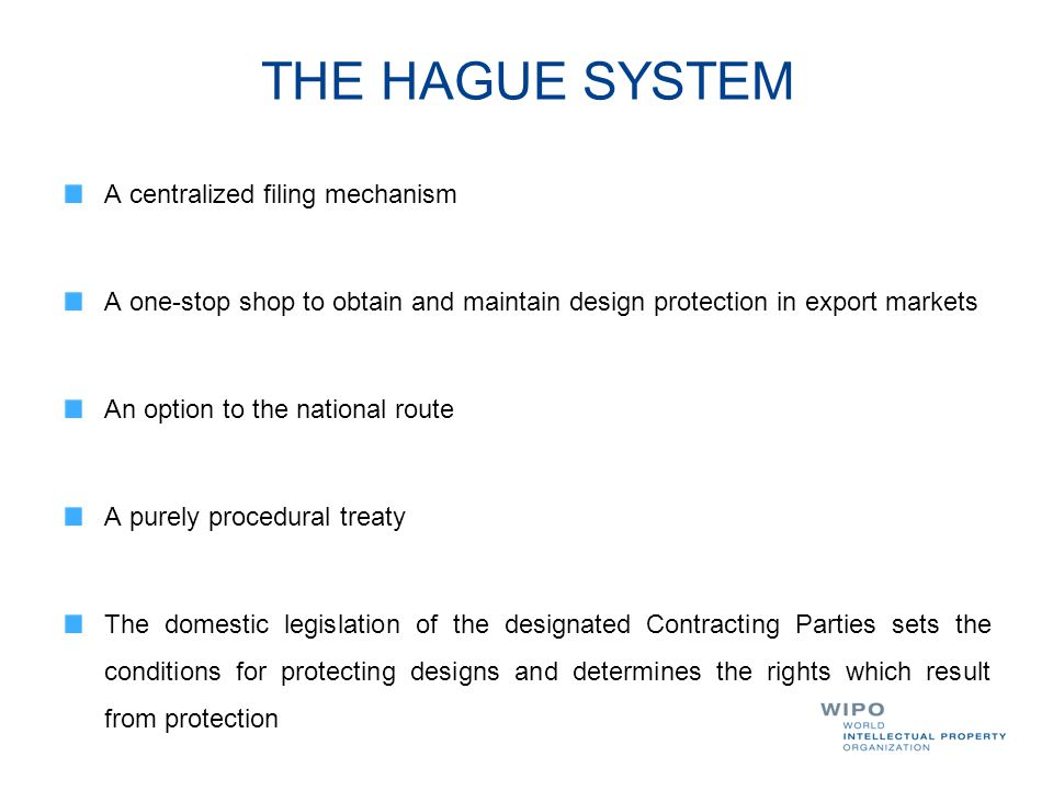 THE HAGUE SYSTEM A centralized filing mechanism