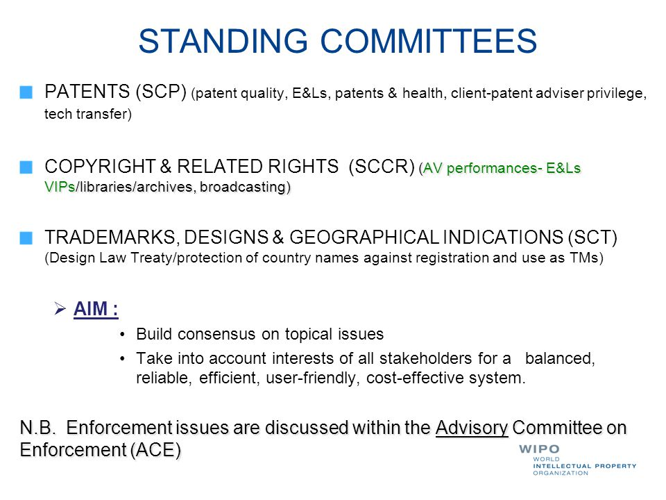STANDING COMMITTEES PATENTS (SCP) (patent quality, E&Ls, patents & health, client-patent adviser privilege, tech transfer)