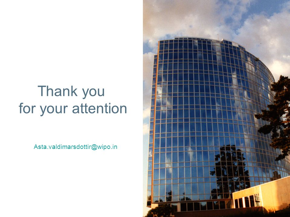 Thank you for your attention Asta.valdimarsdottir@wipo.in