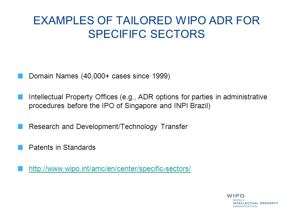 EXAMPLES OF TAILORED WIPO ADR FOR SPECIFIFC SECTORS