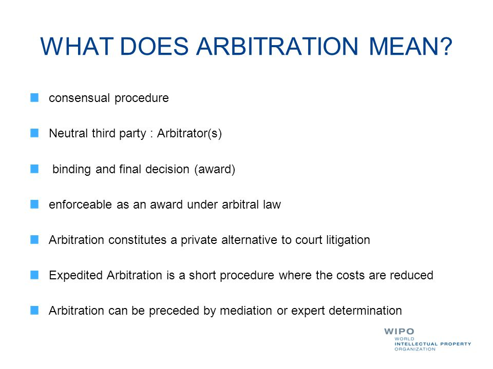 WHAT DOES ARBITRATION MEAN