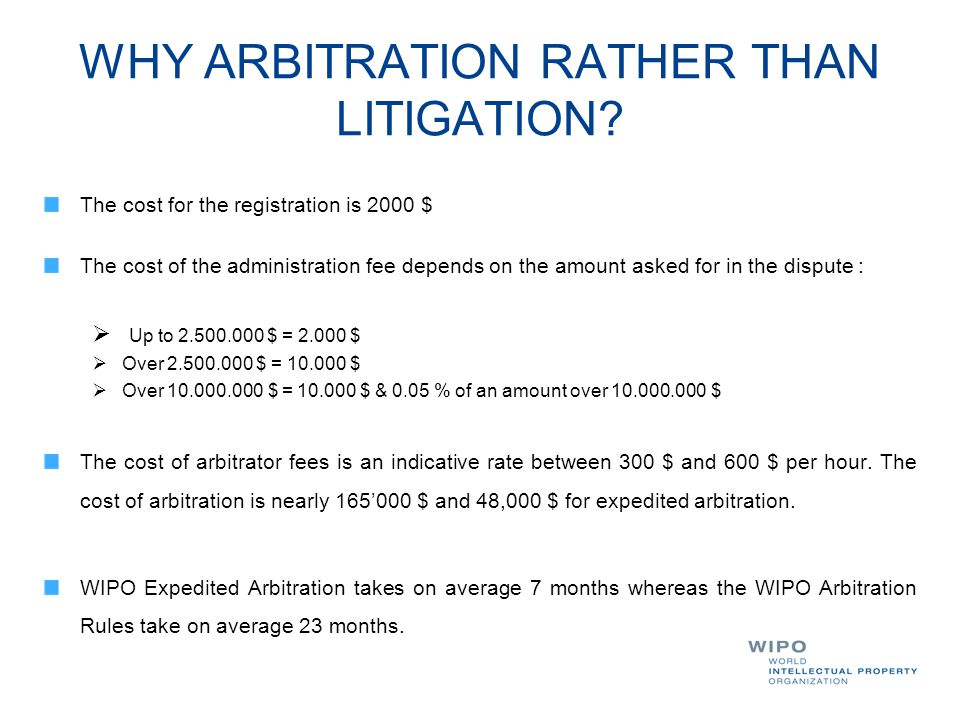 WHY ARBITRATION RATHER THAN LITIGATION