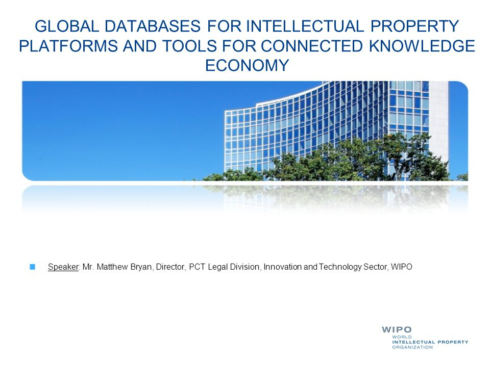 GLOBAL DATABASES FOR INTELLECTUAL PROPERTY PLATFORMS AND TOOLS FOR CONNECTED KNOWLEDGE ECONOMY