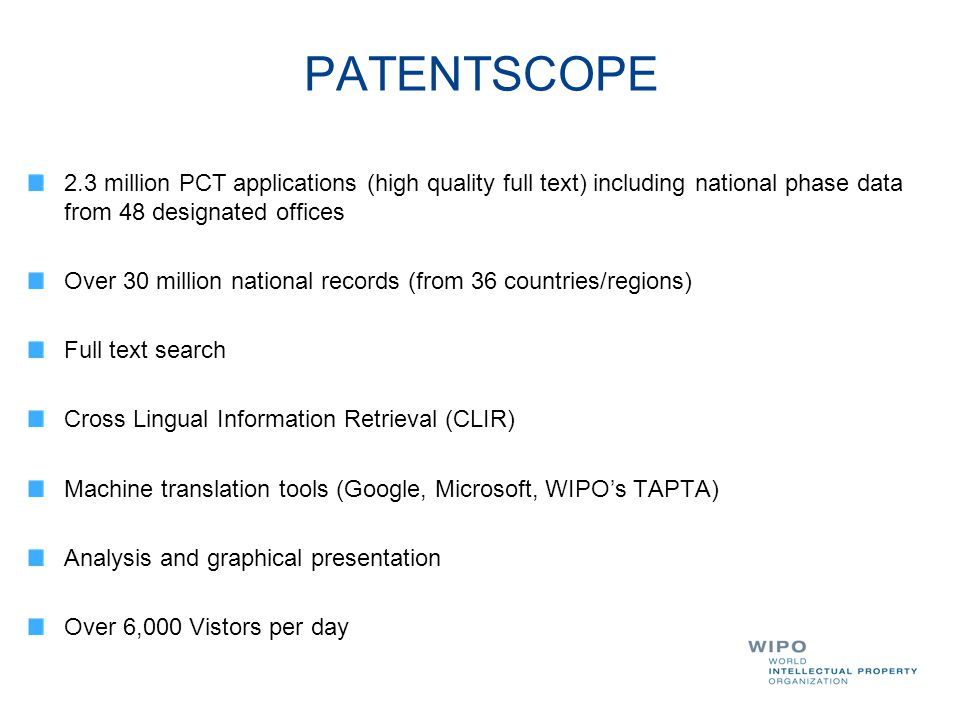 PATENTSCOPE 2.3 million PCT applications (high quality full text) including national phase data from 48 designated offices.