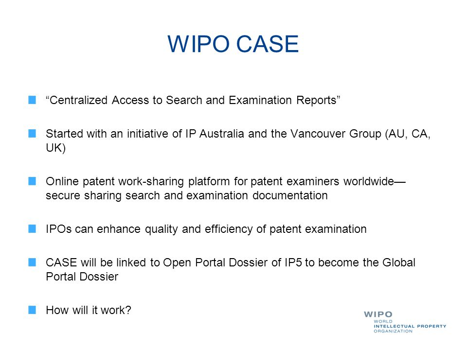 WIPO CASE Centralized Access to Search and Examination Reports