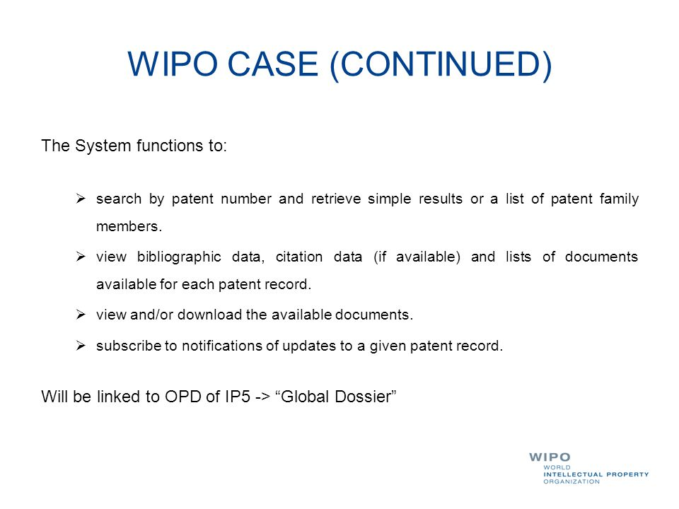 WIPO CASE (CONTINUED) The System functions to: