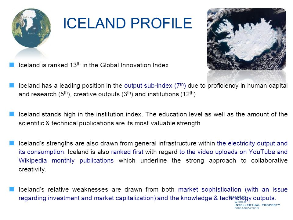 ICELAND PROFILE Iceland is ranked 13th in the Global Innovation Index