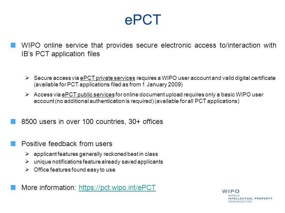 ePCT WIPO online service that provides secure electronic access to/interaction with IB's PCT application files.