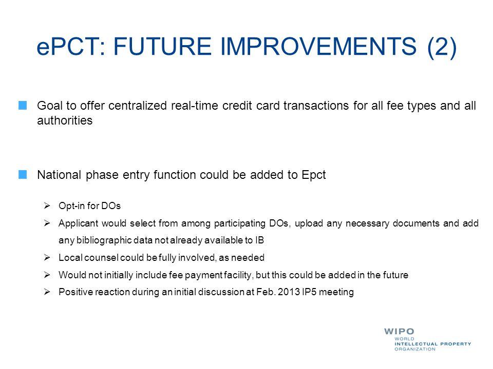 ePCT: FUTURE IMPROVEMENTS (2)