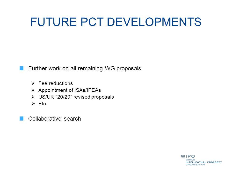 FUTURE PCT DEVELOPMENTS