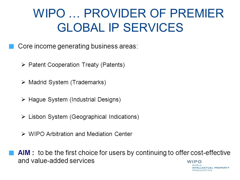 WIPO … PROVIDER OF PREMIER GLOBAL IP SERVICES