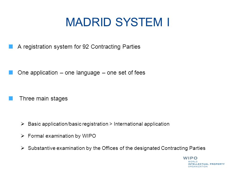 MADRID SYSTEM I A registration system for 92 Contracting Parties